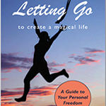 Letting Go to Create a Magical Life