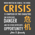 Awareness of the word Crisis using the Symbols for Danger and Opportunity